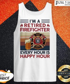 I'm A Retired Firefighter Every Hour Is Happy Hour Vintage Tank Top - Design By Girltshirt.com