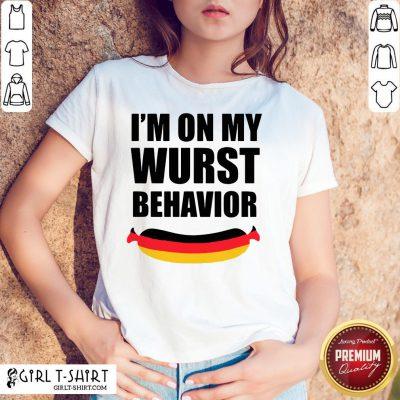 I'm On My Wurst Behavior Shirt