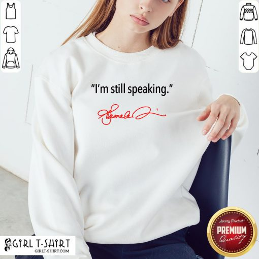 Im Still Speaking Kamala Sweatshirt