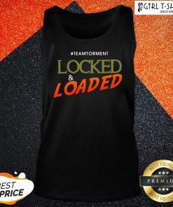 It Locked And Loaded By Team Torment Tank Top - Design By Girltshirt.com