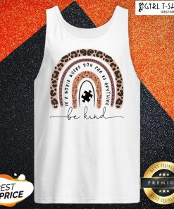 Leopard In A World Where You Can Be Anything Be Kind Tank Top