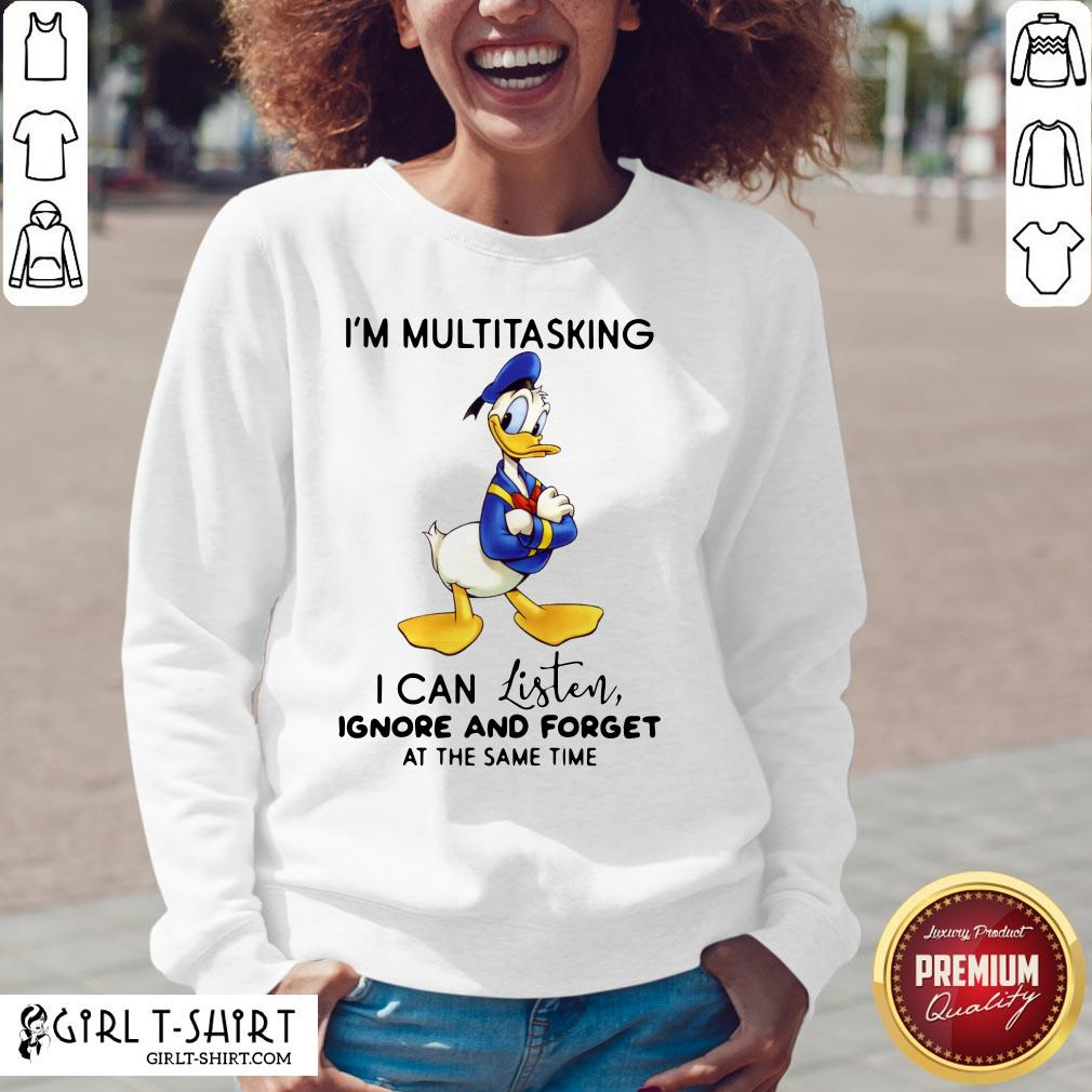Look Donald Trump I'm Multitasking I Can Listen Ignore And Forget At The Same Time V-neck- Design By Girltshirt.com