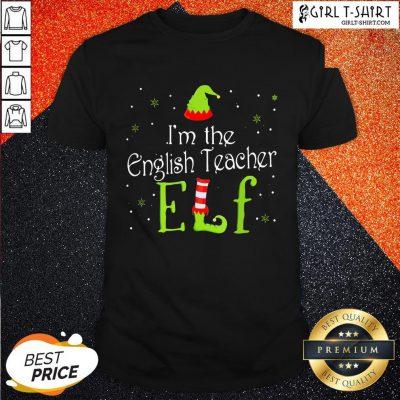 Look I'm the English Teacher Elf Christmas Shirt - Design By Girltshirt.com