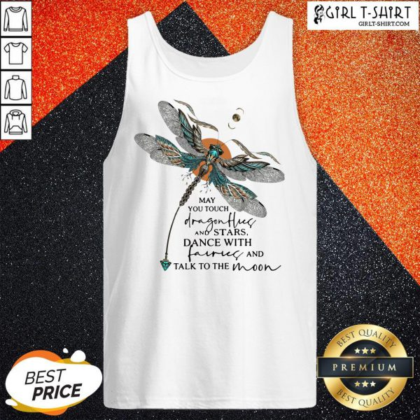 Might You Touch Dragonflies And Stars Dance With Fairies And Talk To The Moon Tank Top - Design By Girltshirt.com