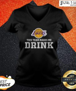 Nice Los Angeles Lakers This Team Makes Me Drink V-neck