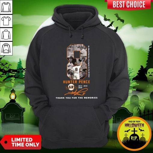 Official 8 Hunter Pence San Francisco Giants 2012 2018 2020 Thank You For The Memories Signature Hoodie