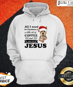 Official All I Need For Christmas Is A Little Bit Of Coffee And A Whole Lot Of Jesus Hoodie- Design By Girltshirt.com