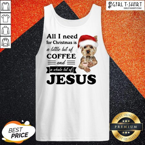 Official All I Need For Christmas Is A Little Bit Of Coffee And A Whole Lot Of Jesus Tank Top- Design By Girltshirt.com