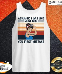 Official Assuming I Was Like Most Girl Auto Mechanic You First Mistake Tank Top - Design By Girltshirt.com