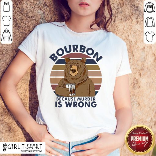 Official Bear Drink Bourbon Because Murder Is Wrong Vintage Shirts- Design By Girltshirt.com