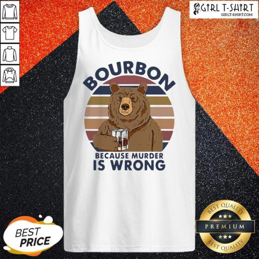 Official Bear Drink Bourbon Because Murder Is Wrong Vintage Tank Top- Design By Girltshirt.com