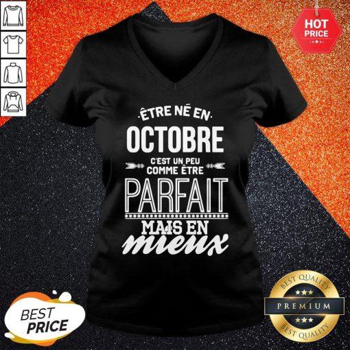 Official Être Né En Octobre Cest Un Peu Comme Être Parfait Mais En Mieux V-neck