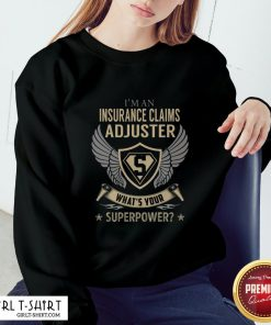 Official Insurance Claims Adjuster What's Your Superpower Sweatshirt - Design By Girltshirt.com