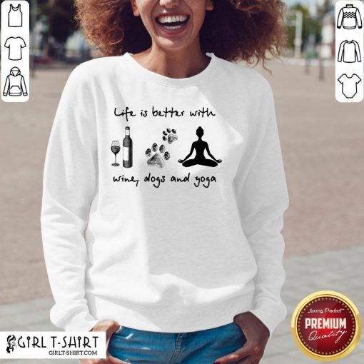 Official Life Is Better With Wine Dogs And Yoga V-neck - Design By Girltshirt.com