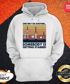 Official One Way Or Another Somebody Is Getting Stabbed Hoodie