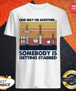 Official One Way Or Another Somebody Is Getting Stabbed Shirt