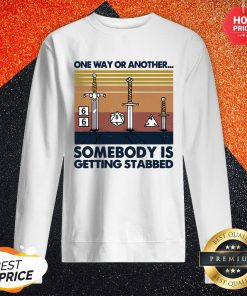 Official One Way Or Another Somebody Is Getting Stabbed Sweatshirt