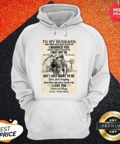 Official To My Husband I Didnt Marry You So I Could Live With You I Married You Hoodie