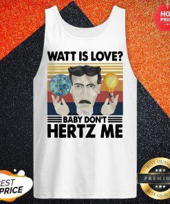 Official Watt Is Love Baby Dont Hertz Me Vintage Retro Tank Top