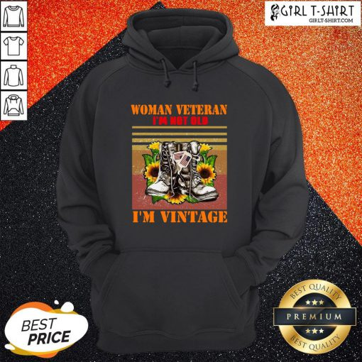 Official Woman Veteran Im Not Old Im Vintage Hoodie - Design By Girltshirt.com