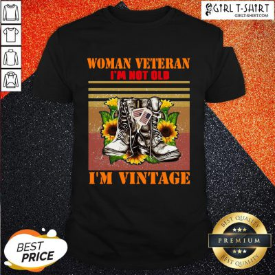 Official Woman Veteran Im Not Old Im Vintage Shirts - Design By Girltshirt.com