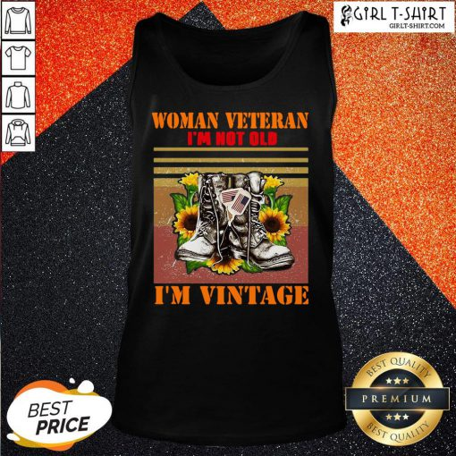 Official Woman Veteran Im Not Old Im Vintage Tank Top - Design By Girltshirt.com