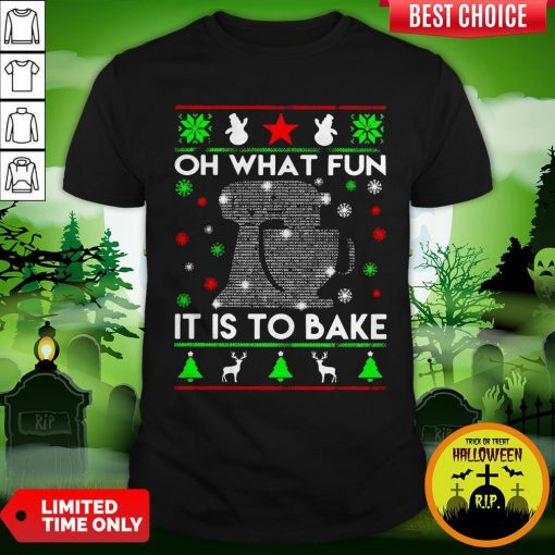 Oh What Fun It Is To Bake Merry Christmas Shirt