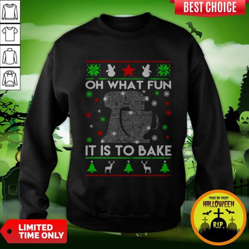 Oh What Fun It Is To Bake Merry Christmas Sweatshirt