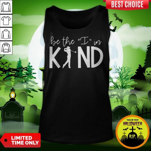 Play Golf Be The I In Kind Tank Top