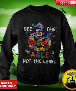 Pumpkin Autism See The Able Not The Label Halloween Sweatshirt