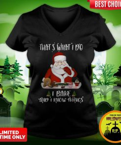 Santa Claus That's What I Do I Bake And K Know Things Christmas V-neck