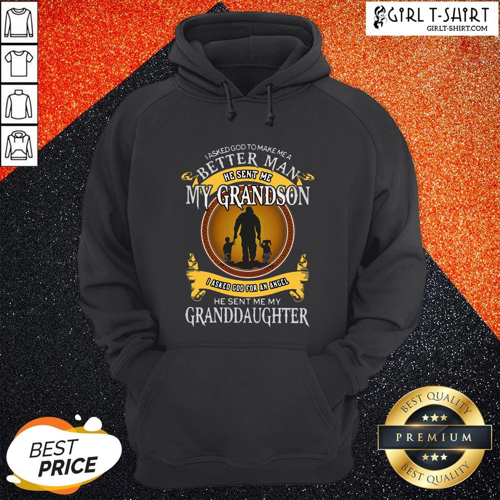 See I Asked God To Make Me A Better Man He Sent Me My Grandson Hoodie - Design By Girltshirt.com