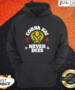 Smile Cobra Kai Never Dies Hoodie - Design By Girltshirt.com