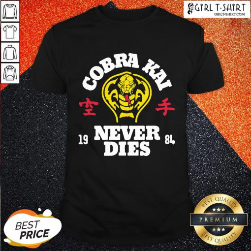 Smile Cobra Kai Never Dies T-Shirt- Design By Girltshirt.com