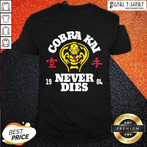 Smile Cobra Kai Never Dies T-Shirt- Design By Girltshirt.com
