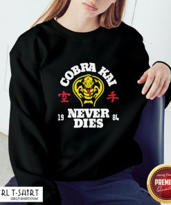 Smile Cobra Kai Never Dies Sweatshirt - Design By Girltshirt.com