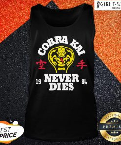 Smile Cobra Kai Never Dies Tank Top - Design By Girltshirt.com