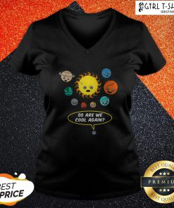 So Are We Cool Again Pluto Is A Planet V-neck