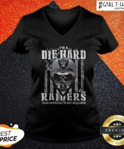 So I'm A Die Hard Fan Oklahoma Raiders Your Approval Is Not Required American Flag V-neck