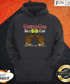 Softball Double Dog Ball Club Let's Play Ball Hoodie