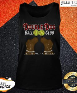 Softball Double Dog Ball Club Let's Play Ball Tank Top