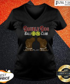 Softball Double Dog Ball Club Let's Play Ball V-neck