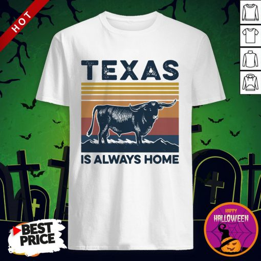Texas Is Always Home Vintage Shirt