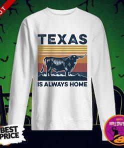 Texas Is Always Home Vintage Sweatshirt