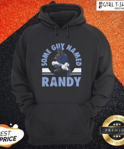 That Tampa Bay Rays Some Guy Named Randy Hoodie - Design By Girltshirt.com