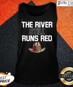 The River Still Runs Red Tank Top