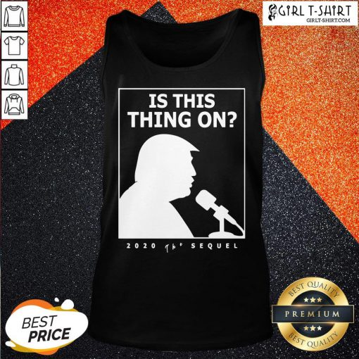 They Is This Thing On Trump Presidential Debate 2020 Tank Top- Design By Girltshirt.com