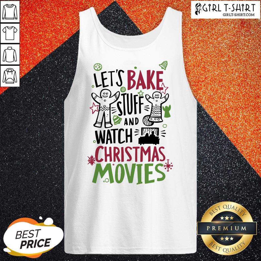 To Let's Bake Stuff And Watch Christmas Movies Tank Top - Design By Girltshirt.com