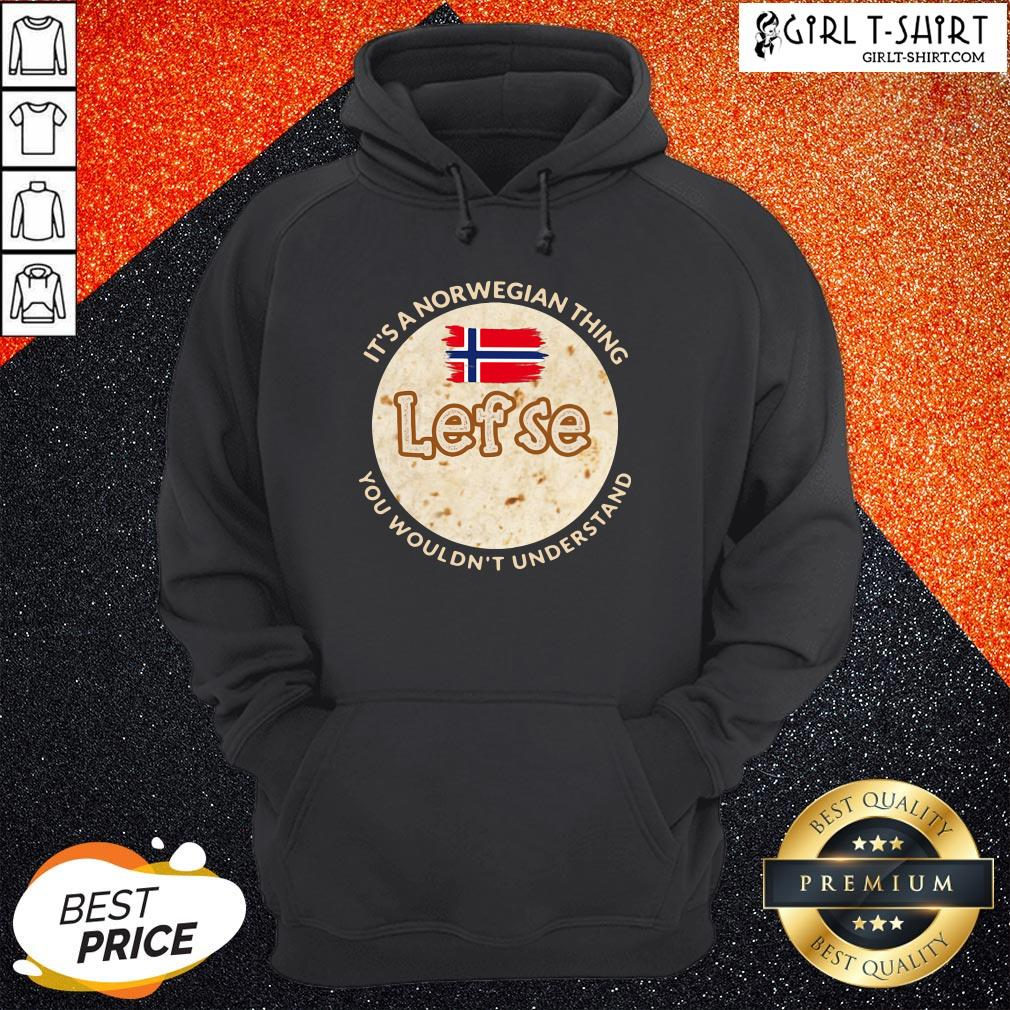 Train It's A Norwegian Thing Lefse You Wouldn't Understand Hoodie - Design By Girltshirt.com