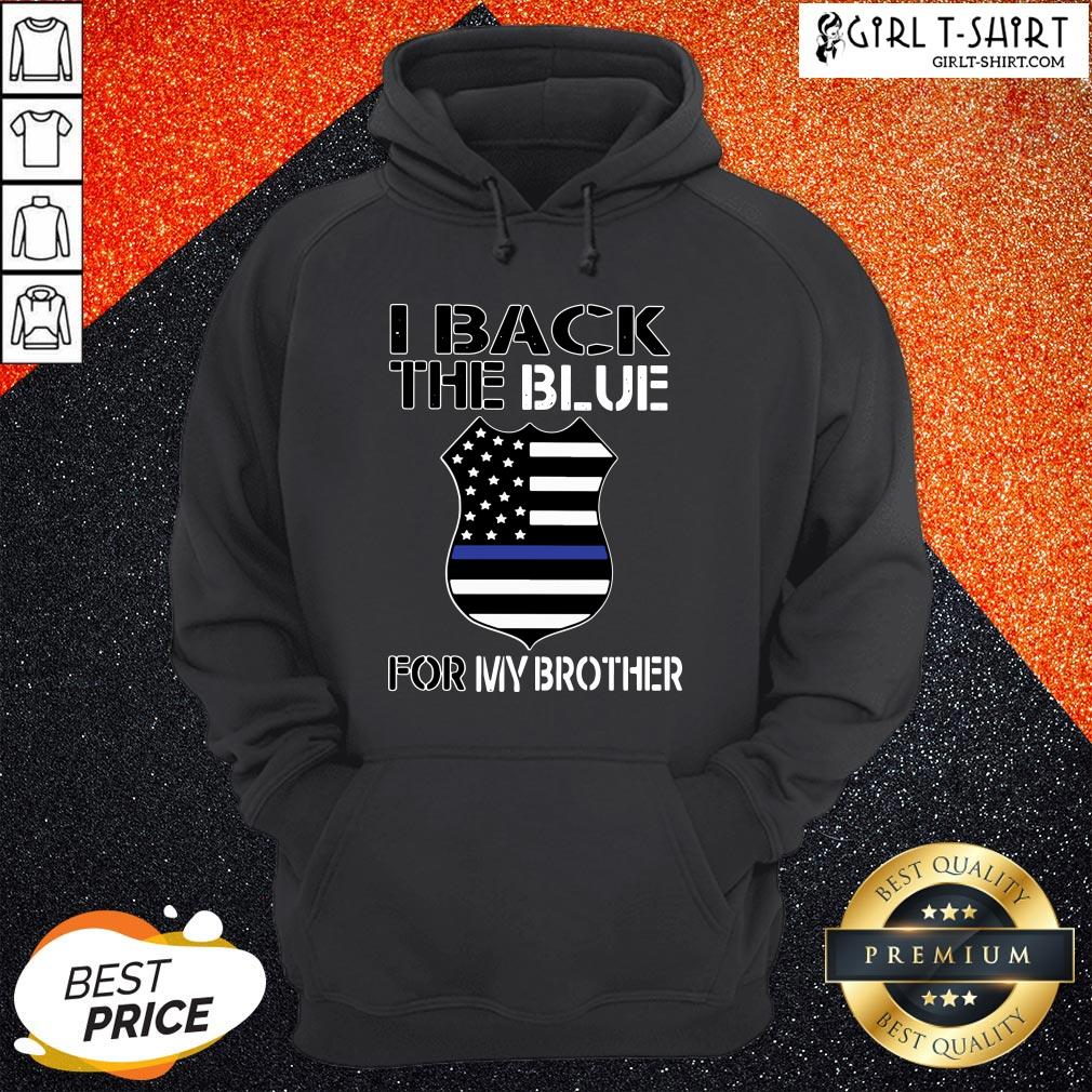 Vibe American Flag I Back The Blue For My Brother Hoodie - Design By Girltshirt.com
